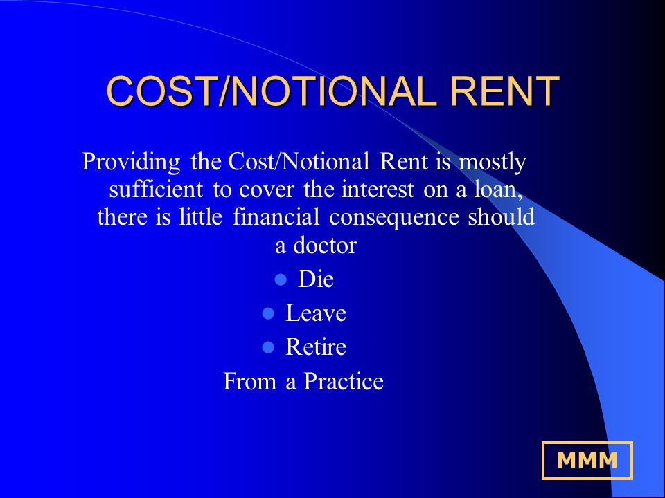 COST/NOTIONAL RENT Continues for as long as the building is used to treat the PCTs Patients MMM