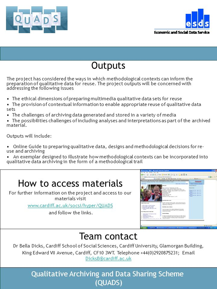 Qualitative Archiving and Data Sharing Scheme (QUADS) Outputs The project has considered the ways in which methodological contexts can inform the prep