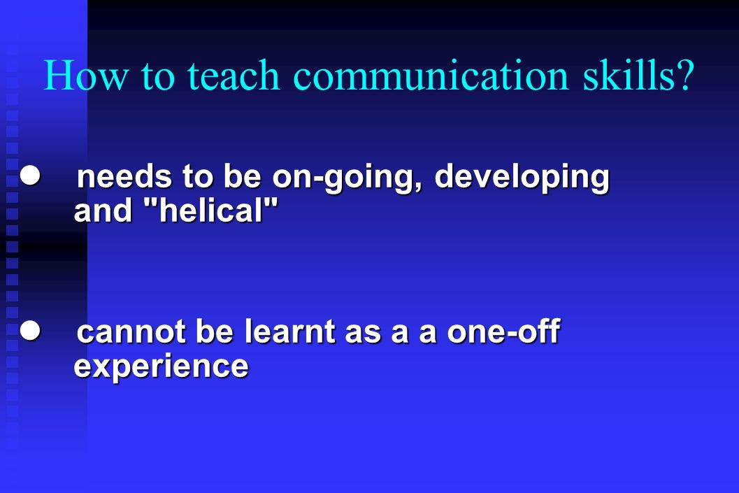 How to teach communication skills.