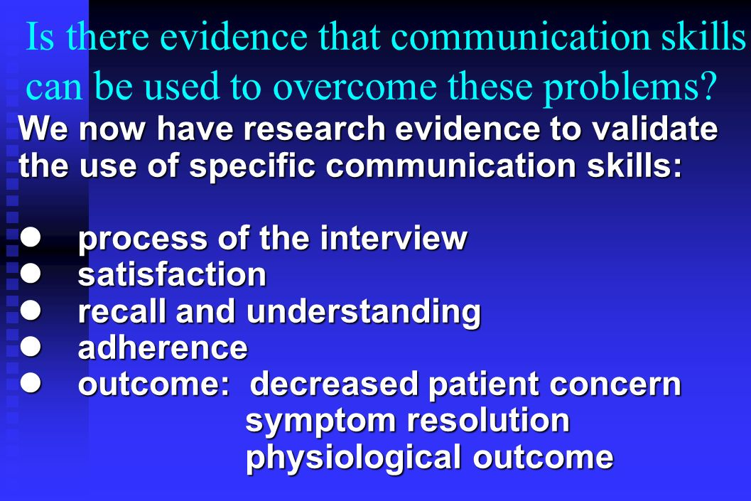 Is there evidence that communication skills can be used to overcome these problems.
