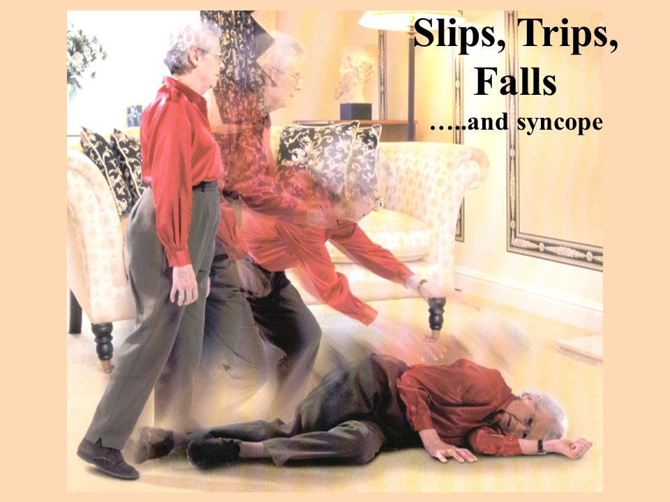Slips, Trips, Falls …..and syncope