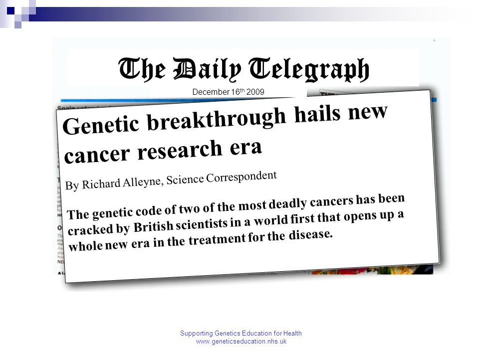 Supporting Genetics Education for Health www.geneticseducation.nhs.uk From The Times September 7, 2009 Genetic breakthrough brings cure for Alzheimers