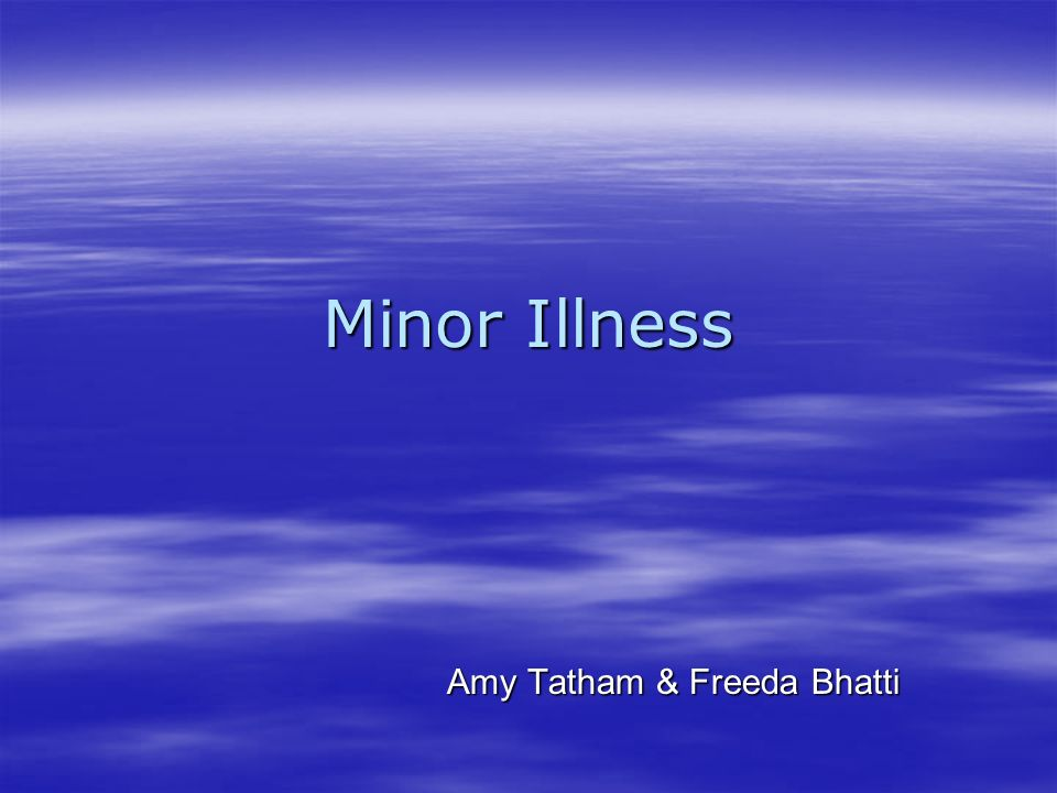 Minor Illness Amy Tatham & Freeda Bhatti