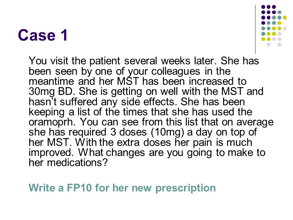 Case 1 You visit the patient several weeks later.