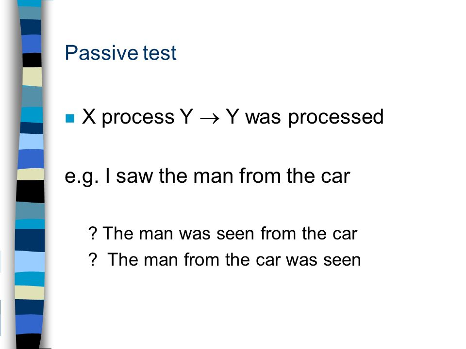 Passive test n X process Y Y was processed e.g.