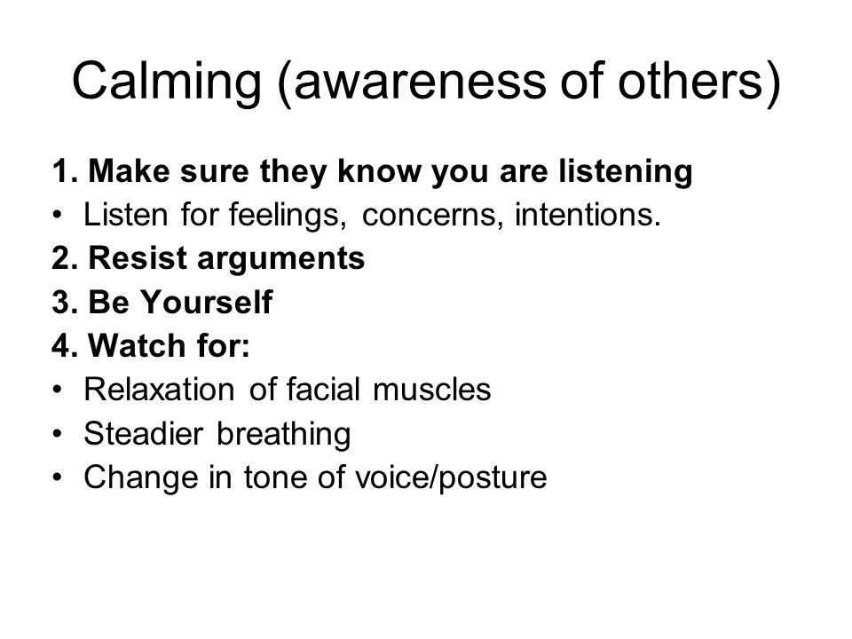 Calming (awareness of others) 1.