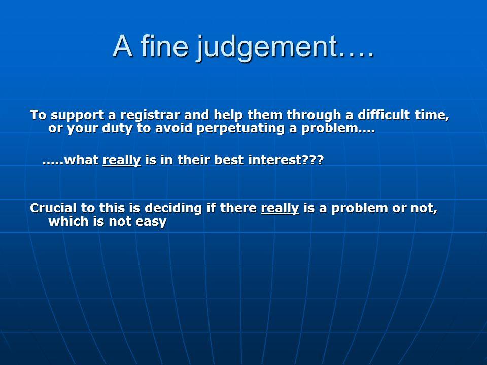 A fine judgement….