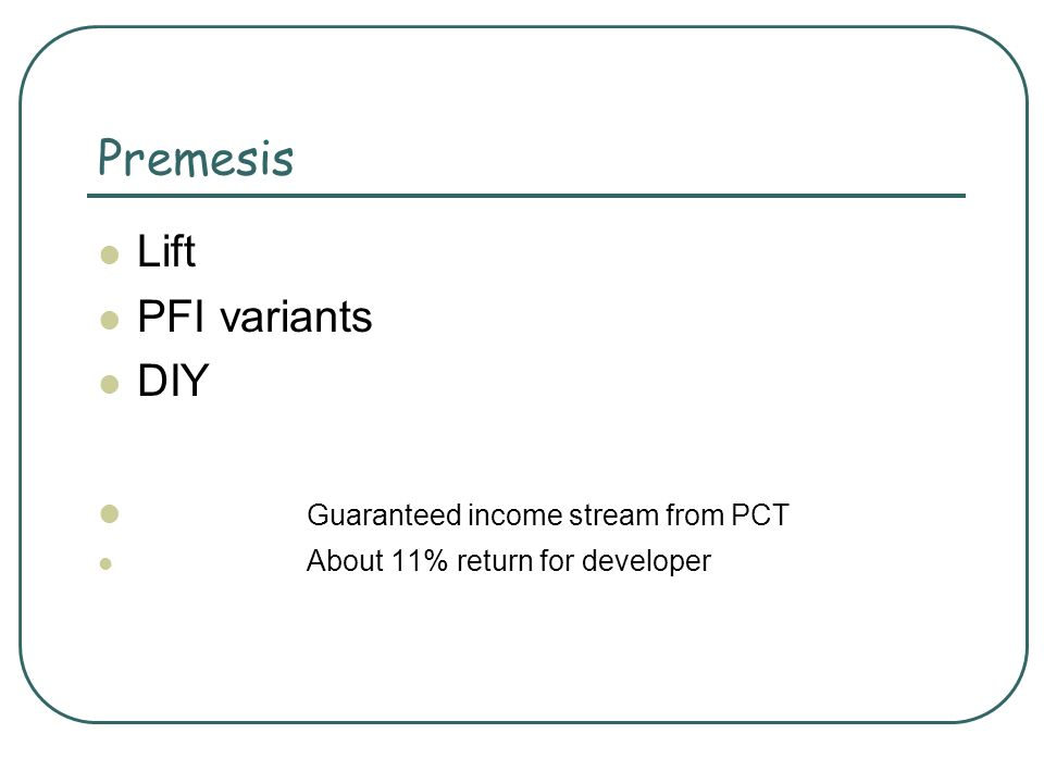 Premesis Lift PFI variants DIY Guaranteed income stream from PCT About 11% return for developer