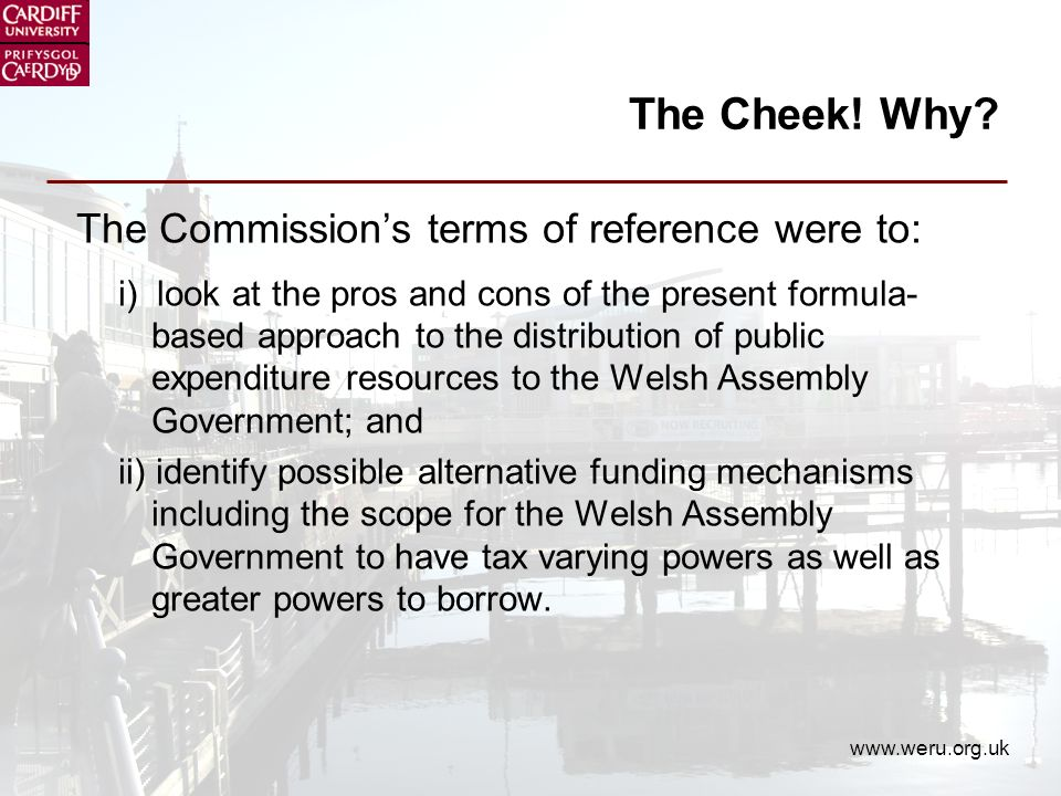 www.weru.org.uk The Cheek.Why.