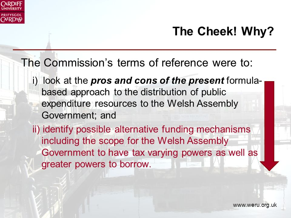 www.weru.org.uk The Conceptual Approach Implication that Barnett matters greatly to Wales (cf.
