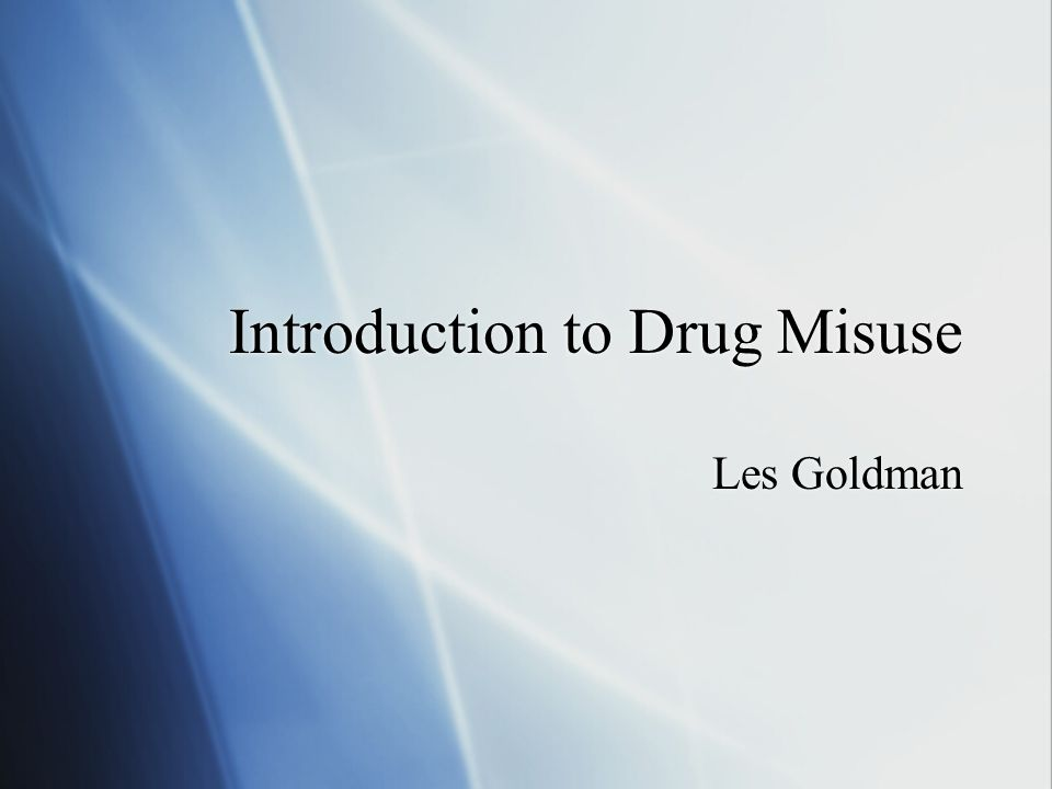 Introduction to Drug Misuse Les Goldman