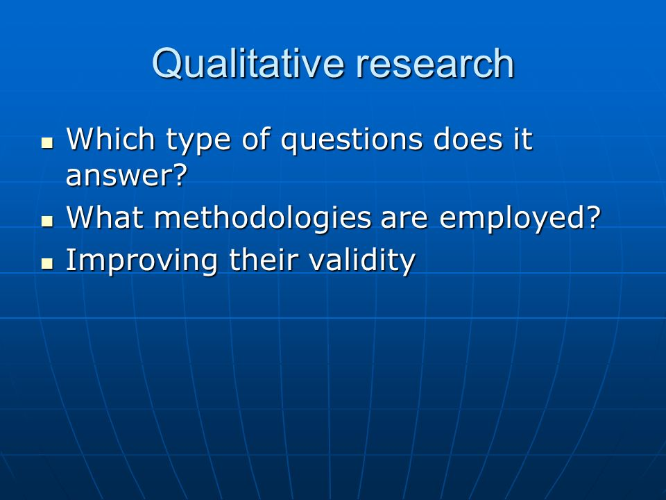 Assessing a qualitative paper Is the qualitative approach appropriate.