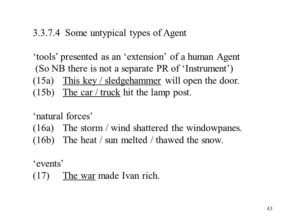 43 3.3.7.4 Some untypical types of Agent tools presented as an extension of a human Agent (So NB there is not a separate PR of Instrument) (15a)This k