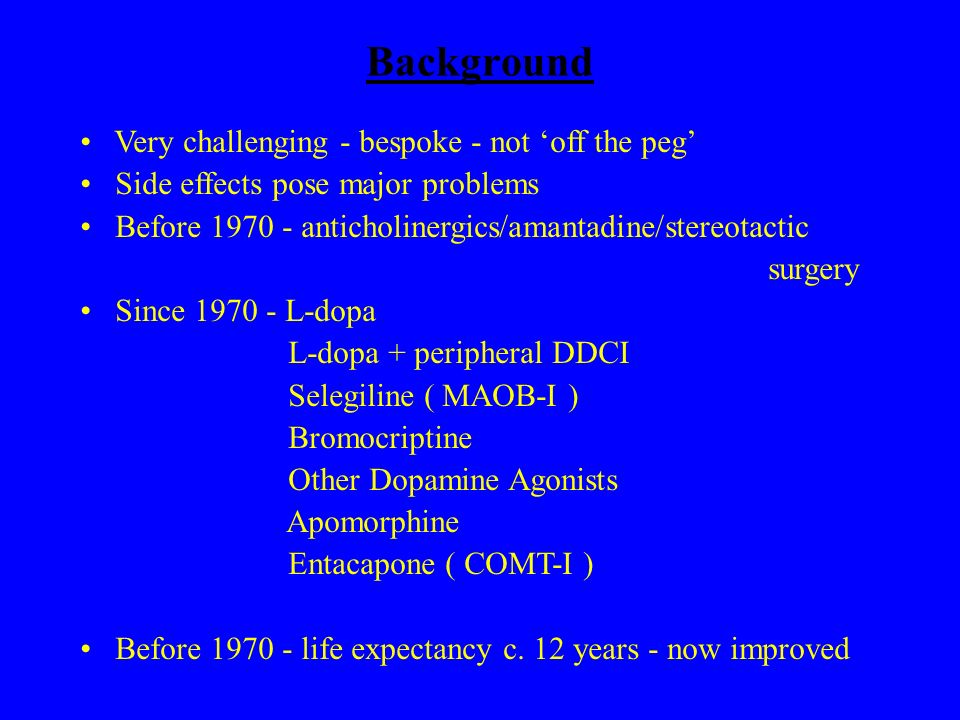 Levodopa L-dopaDopamineReuptake MAOB COMT DDC Best treatment - No response .