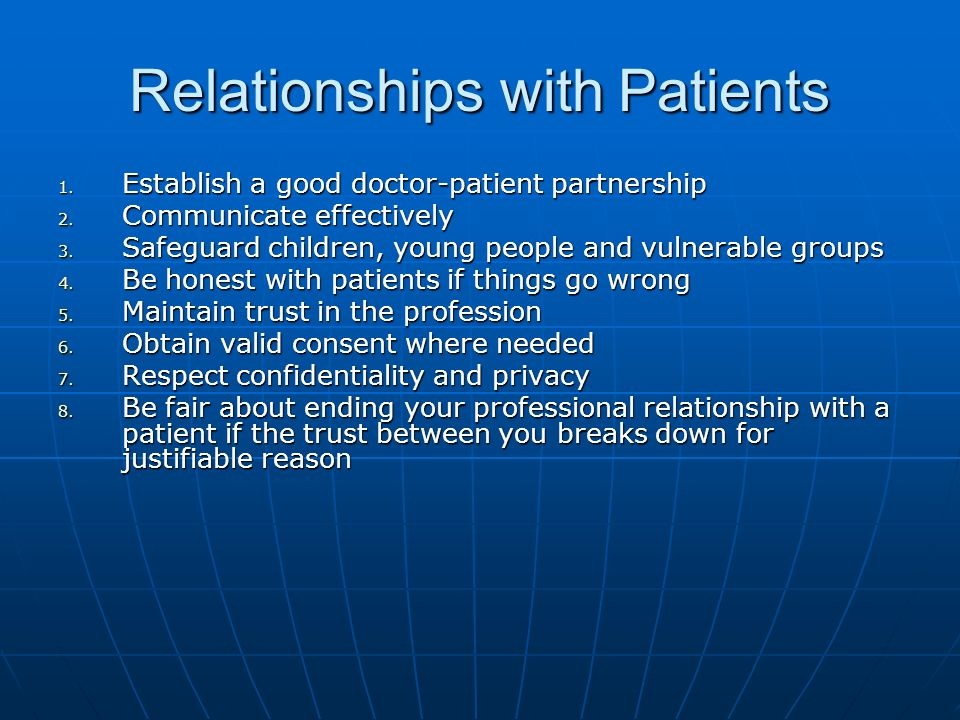 Relationships with Patients 1. Establish a good doctor-patient partnership 2.