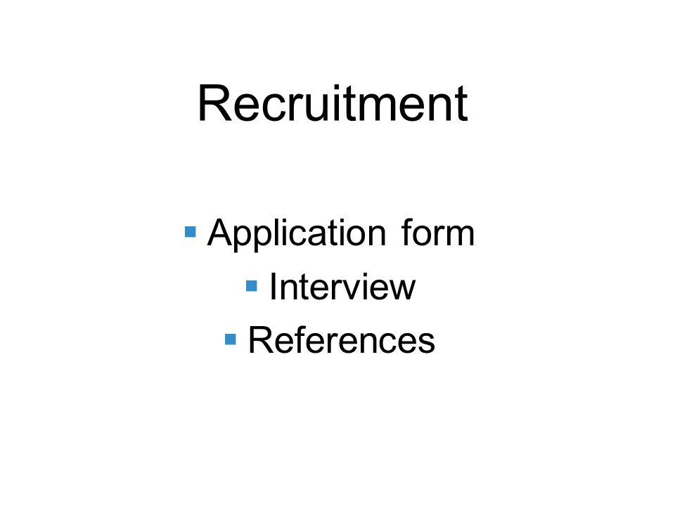 Recruitment Application form Interview References