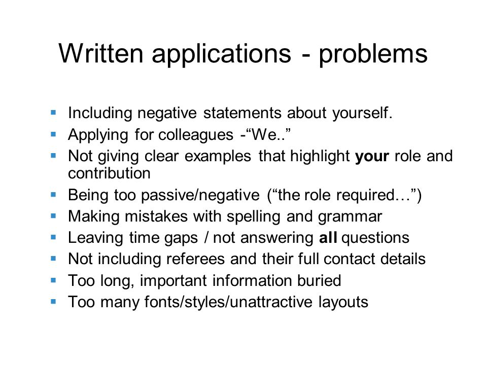 Written applications - problems Including negative statements about yourself.