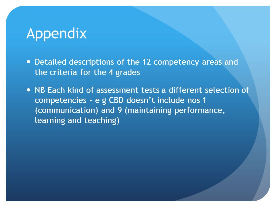 Appendix Detailed descriptions of the 12 competency areas and the criteria for the 4 grades NB Each kind of assessment tests a different selection of