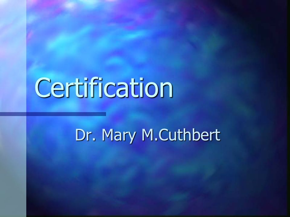 Certification Dr. Mary M.Cuthbert