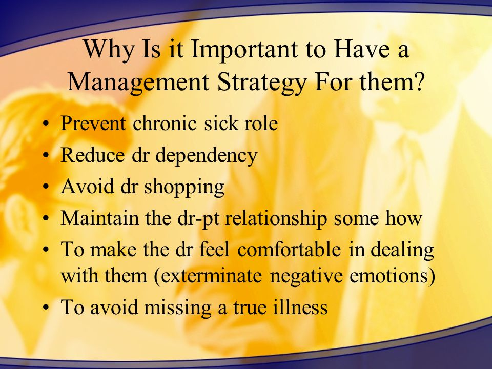 Why Is it Important to Have a Management Strategy For them.