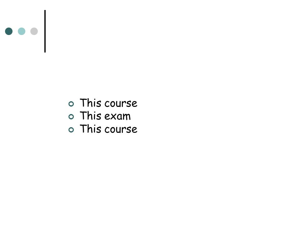 This course This exam This course