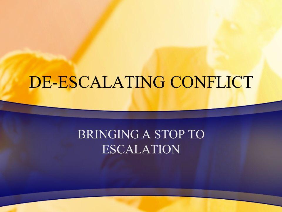 DE-ESCALATING CONFLICT BRINGING A STOP TO ESCALATION