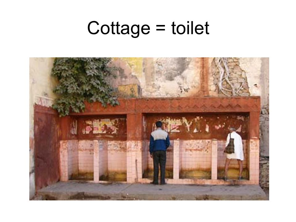 Cottage = toilet