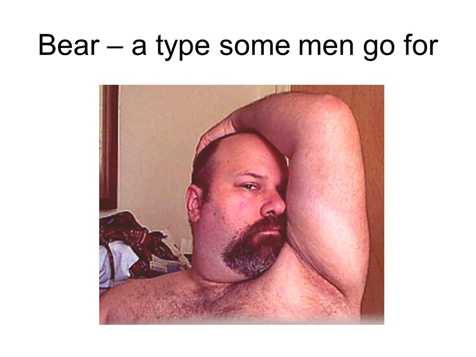 Bear – a type some men go for