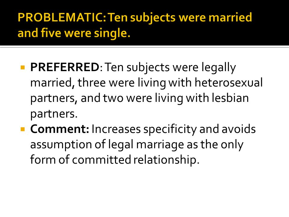 PREFERRED: Ten subjects were legally married, three were living with heterosexual partners, and two were living with lesbian partners.