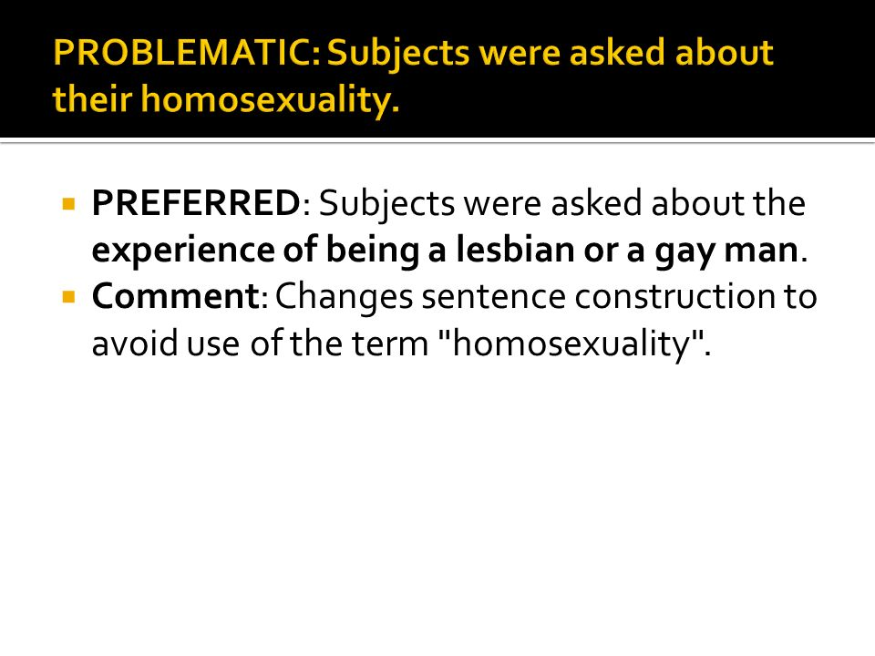 PREFERRED: Subjects were asked about the experience of being a lesbian or a gay man.