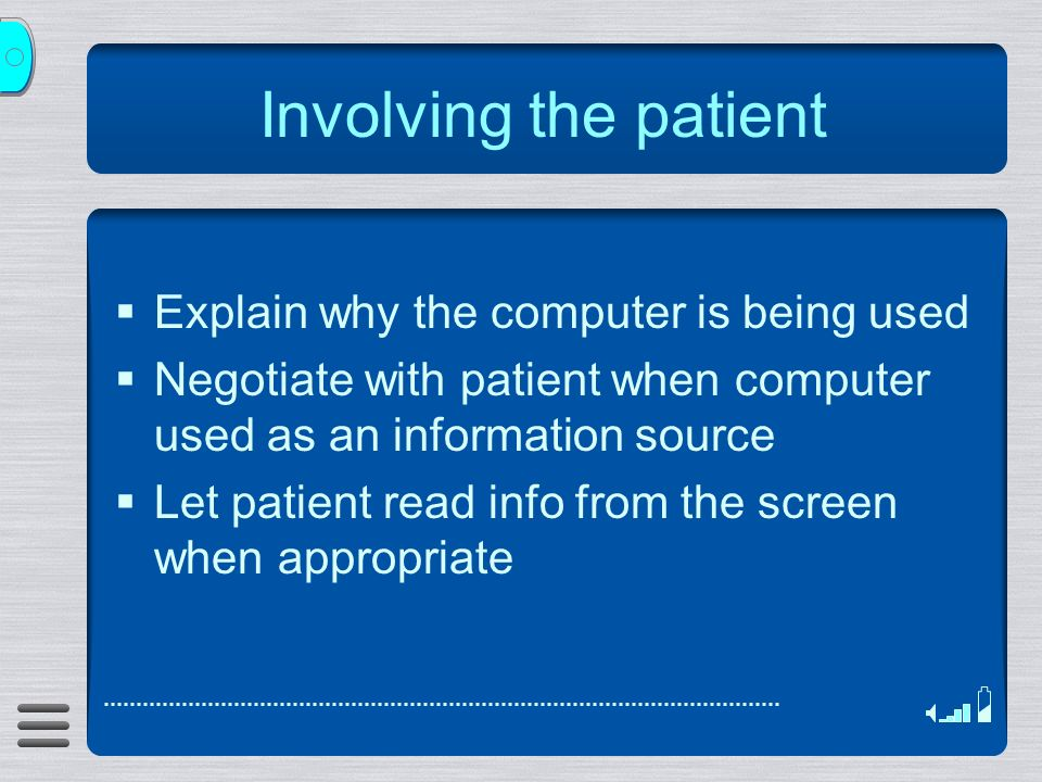 Involving the patient Explain why the computer is being used Negotiate with patient when computer used as an information source Let patient read info