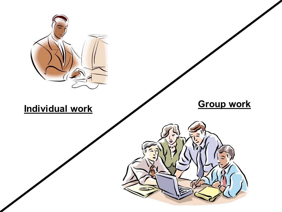 Individual work Group work