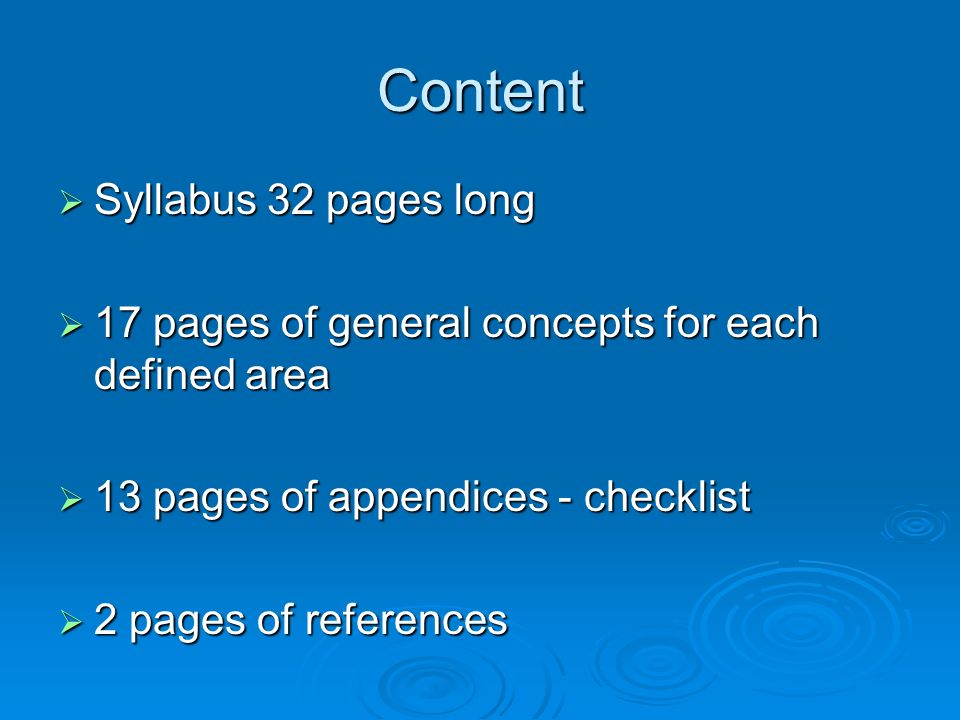 Content Syllabus 32 pages long Syllabus 32 pages long 17 pages of general concepts for each defined area 17 pages of general concepts for each defined