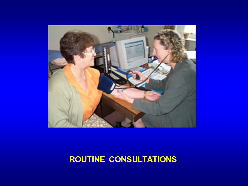 ROUTINE CONSULTATIONS
