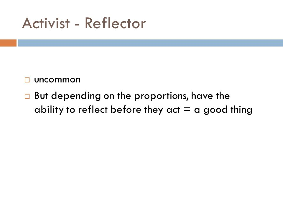 Activist - Reflector uncommon But depending on the proportions, have the ability to reflect before they act = a good thing