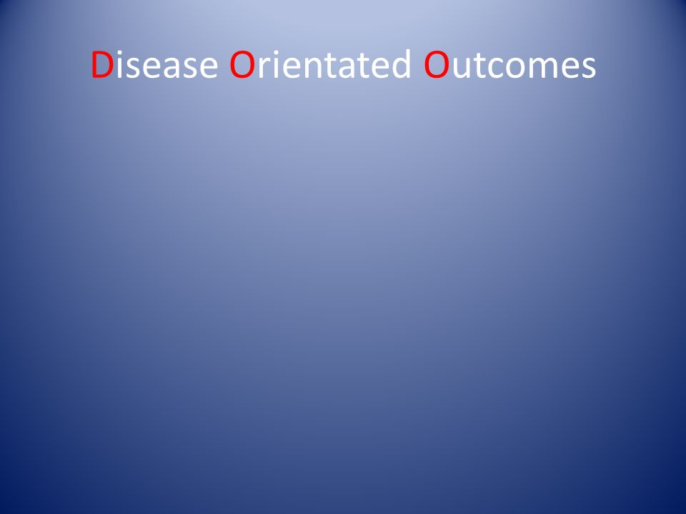 Disease Orientated Outcomes