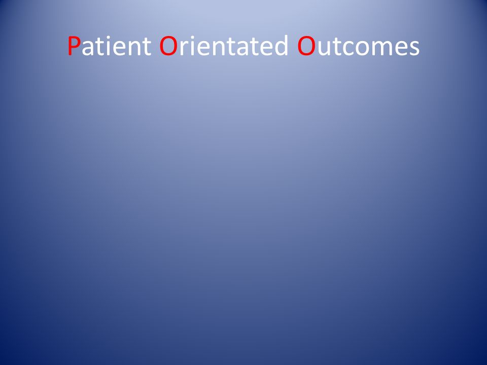 Others Orientated Outcomes GPs Practice nurses PCTs Secondary Care Patient groups (e.g.