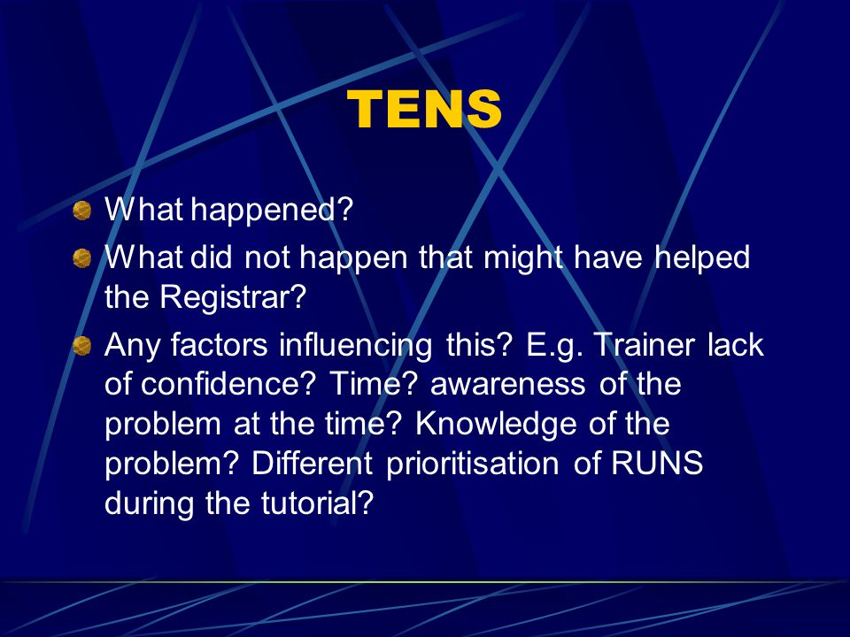 TENS What happened. What did not happen that might have helped the Registrar.