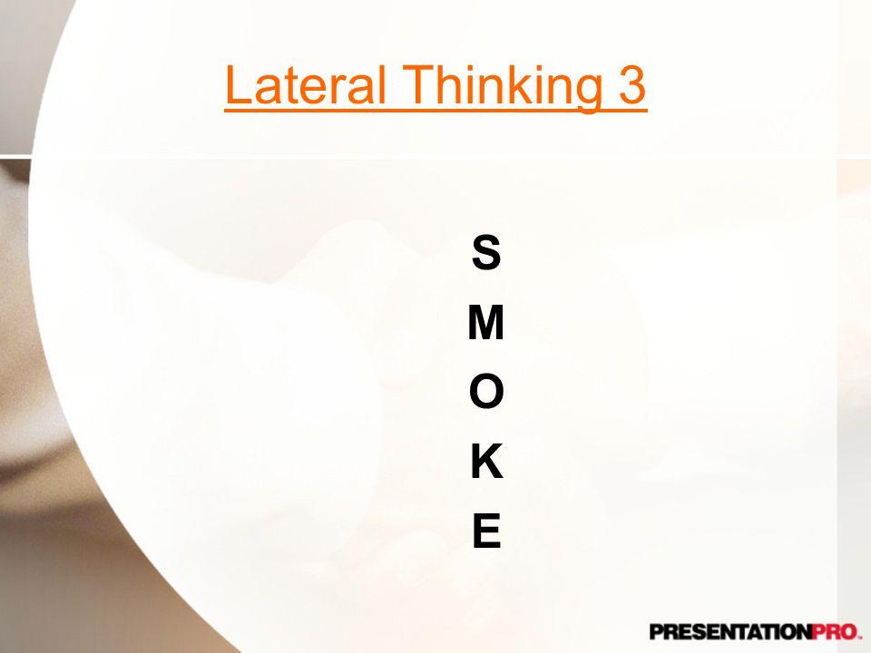 Lateral Thinking 3 SMOKESMOKE