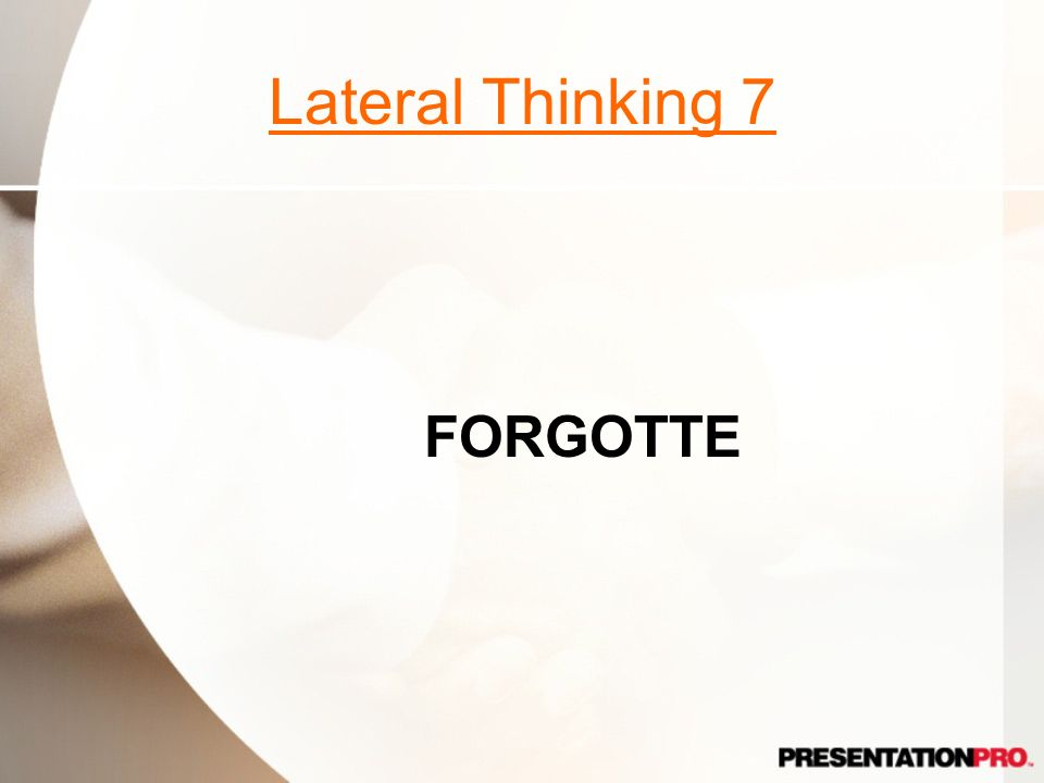 Lateral Thinking 7 FORGOTTE