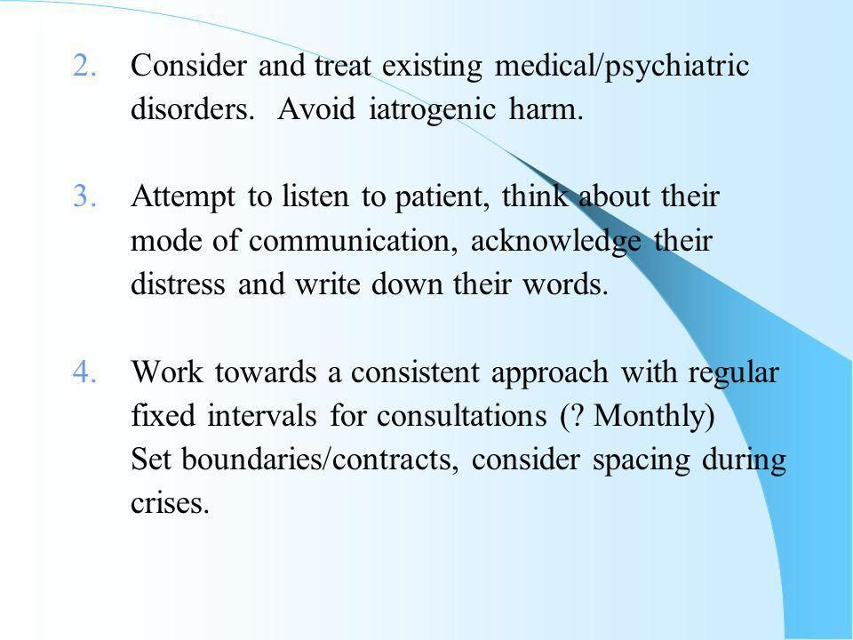2. Consider and treat existing medical/psychiatric disorders.