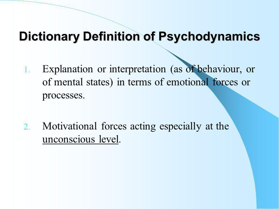 Dictionary Definition of Psychodynamics 1.