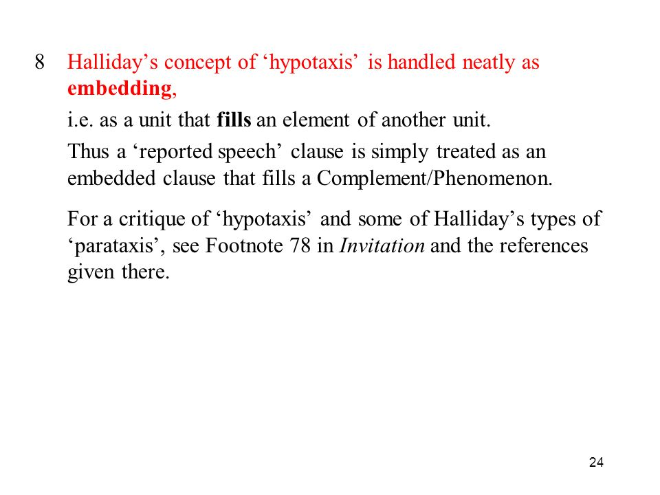 24 8Hallidays concept of hypotaxis is handled neatly as embedding, i.e.