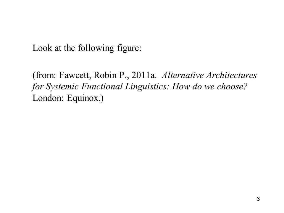 3 Look at the following figure: (from: Fawcett, Robin P., 2011a.