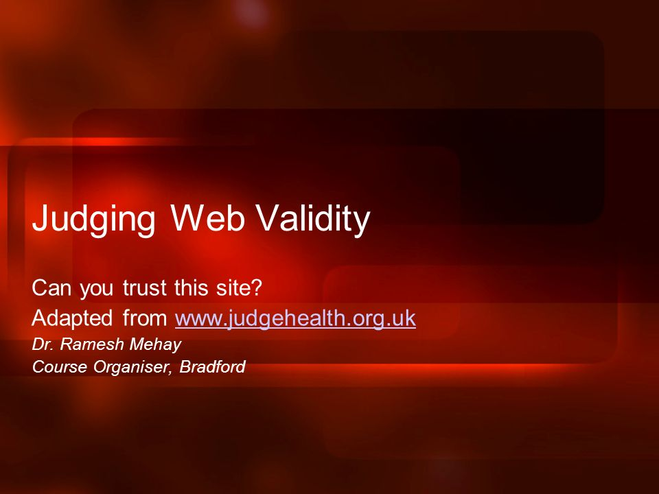 Judging Web Validity Can you trust this site.