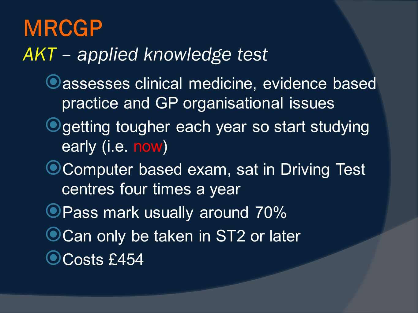 MRCGP AKT – applied knowledge test assesses clinical medicine, evidence based practice and GP organisational issues getting tougher each year so start