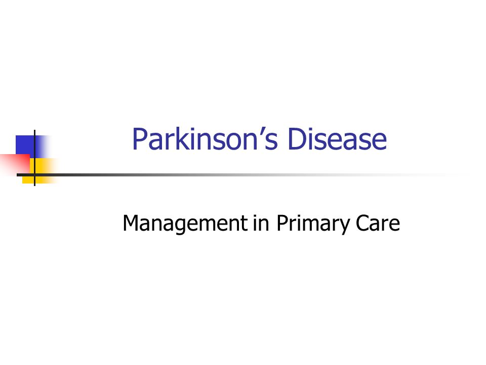 Parkinsons Disease Management in Primary Care
