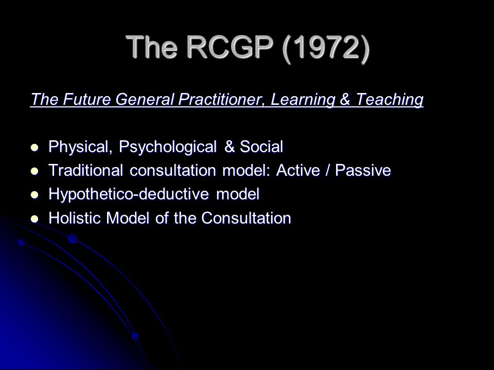 J Spence (1960) The Purpose & Practice of Medicine Places the consultation at the heart of good practice Places the consultation at the heart of good