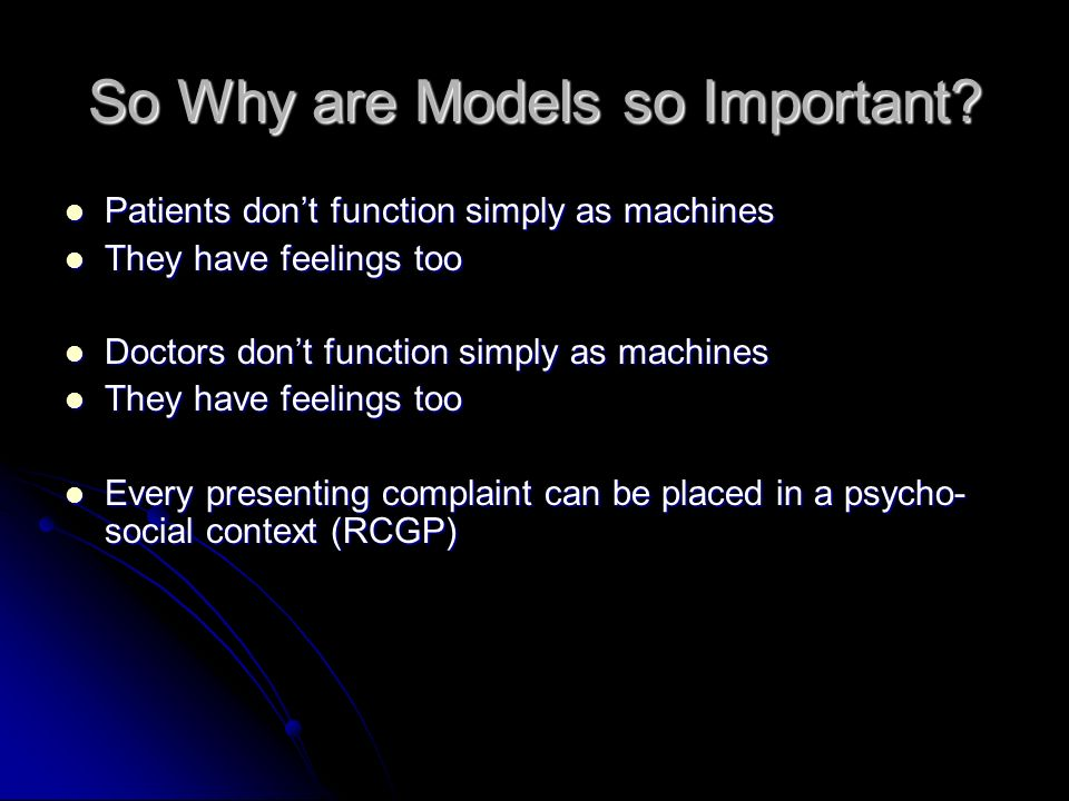 So Why are Models so Important.