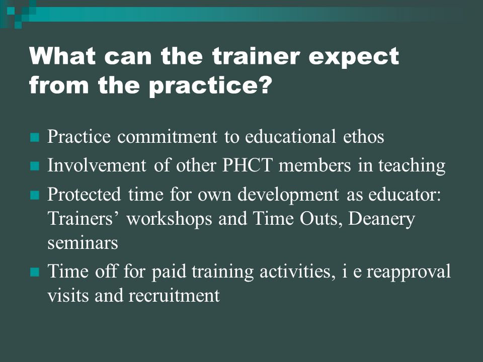 What can the trainer expect from the practice.